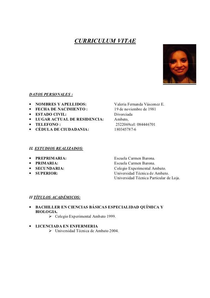 CURRICULUM VITAEDATOS PERSONALES :•   NOMBRES Y APELLIDOS:                    Valeria Fernanda Vásconez E.•   FECHA DE NAC...