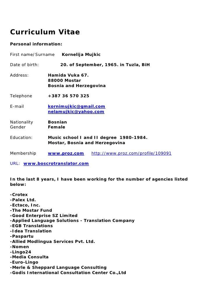 Curriculum Vitae Personal information:  First name/ Surname   Kornelija Mujkic  Date of birth:        20. of September, 19...