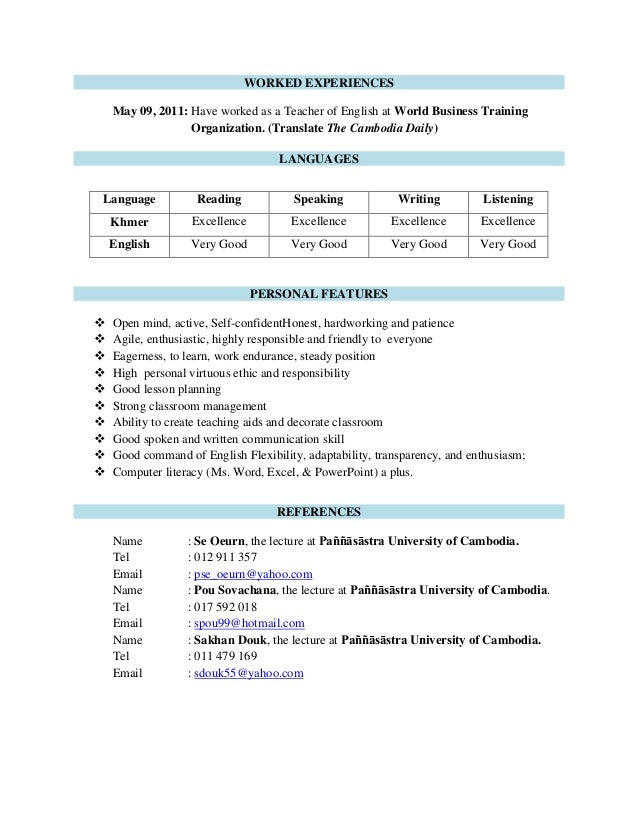 WORKED EXPERIENCESMay 09, 2011: Have worked as a Teacher of English at World Business TrainingOrganization. (Translate The...