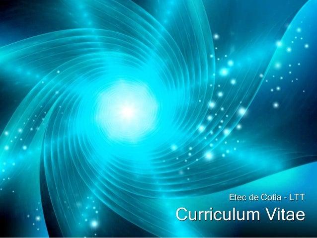 Etec de Cotia - LTT  Curriculum Vitae