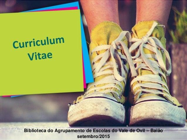 Biblioteca do Agrupamento de Escolas do Vale de Ovil – Baião setembro/2015 Fonte da imagem: http://pt.slideshare.net/ideko...