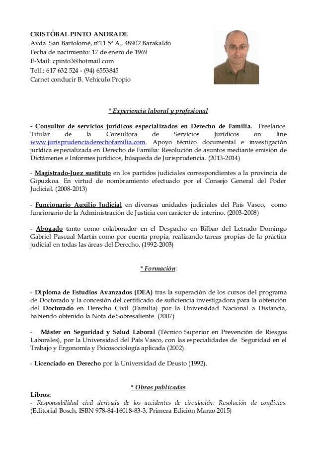 CRISTÓBAL PINTO ANDRADE Avda. San Bartolomé, nº11 5º A., 48902 Barakaldo Fecha de nacimiento: 17 de enero de 1969 E-Mail: ...