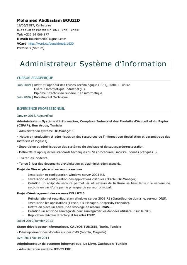 Mohamed AbdEsslam BOUZID 19/06/1987, Célibataire Rue de Japon Montplaisir, 1073 Tunis, Tunisie Tel: +216 24 069 877 E-mail...
