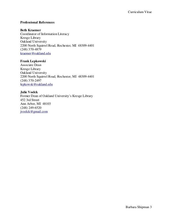 Curriculum VitaeProfessional ReferencesBeth KraemerCoordinator of Information LiteracyKresge LibraryOakland University2200...