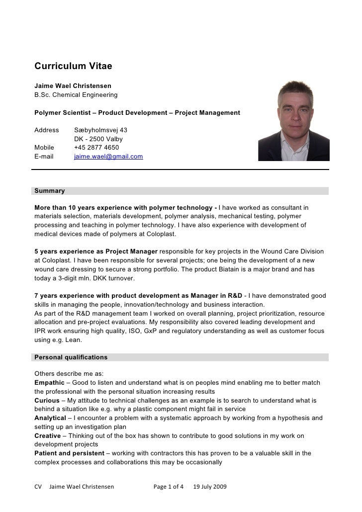 Curriculum Vitae Jaime Wael Christensen B.Sc. Chemical Engineering  Polymer Scientist – Product Development – Project Mana...