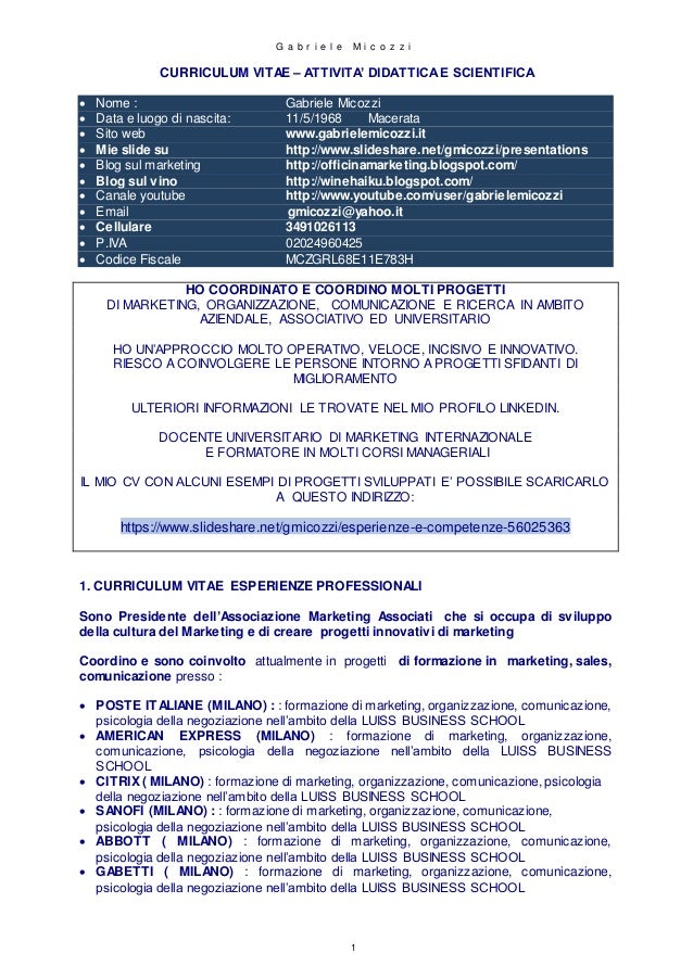 G a b r i e l e M i c o z z i 1 CURRICULUM VITAE – ATTIVITA' DIDATTICAE SCIENTIFICA  Nome : Gabriele Micozzi  Data e luo...