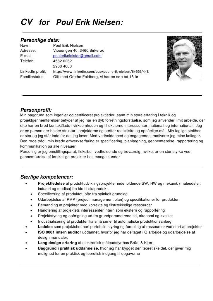 CV for Poul Erik Nielsen:Personlige data:Navn:              Poul Erik NielsenAdresse:           Vibeengen 40, 3460 Birkerø...