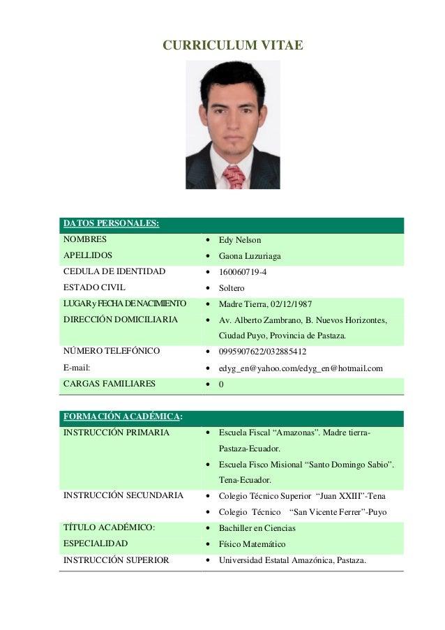 CURRICULUM VITAE  DATOS PERSONALES: NOMBRES    Edy Nelson  APELLIDOS    Gaona Luzuriaga  CEDULA DE IDENTIDAD    1600607...