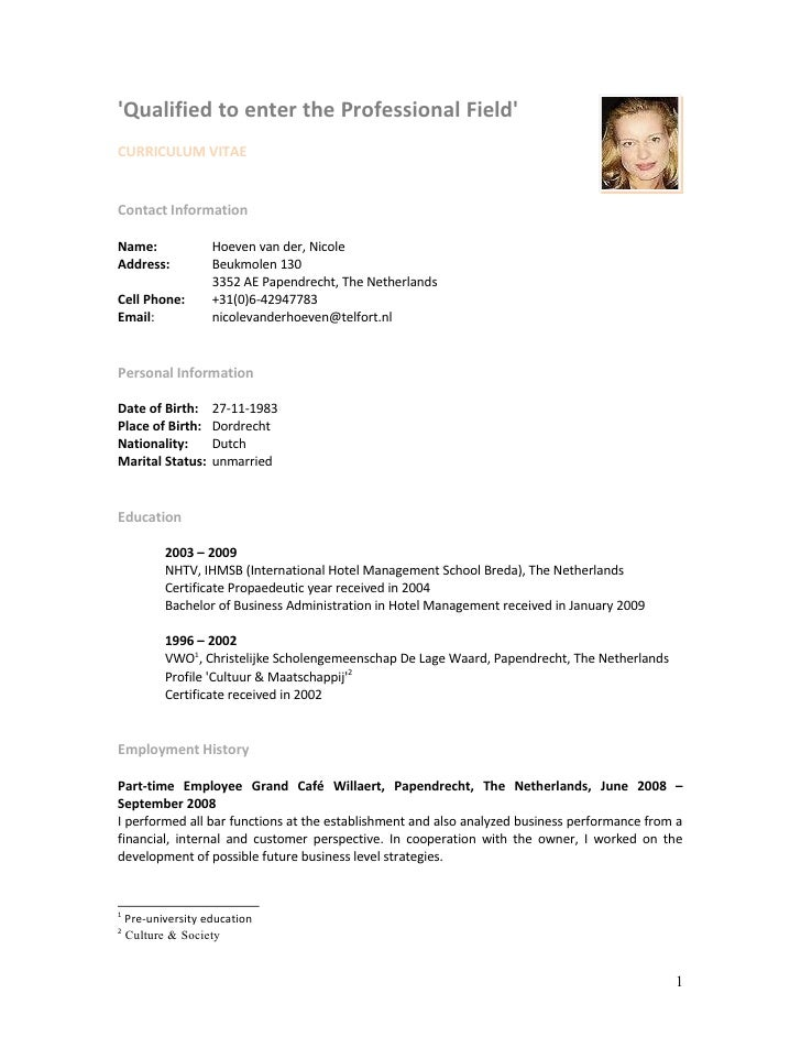 'Qualified to enter the Professional Field' CURRICULUM VITAE   Contact Information  Name:               Hoeven van der, Ni...