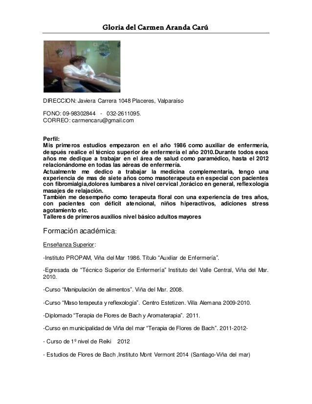 Gloria del Carmen Aranda Carú DIRECCION: Javiera Carrera 1048 Placeres, Valparaíso FONO: 09-98302844 - 032-2611095. CORREO...