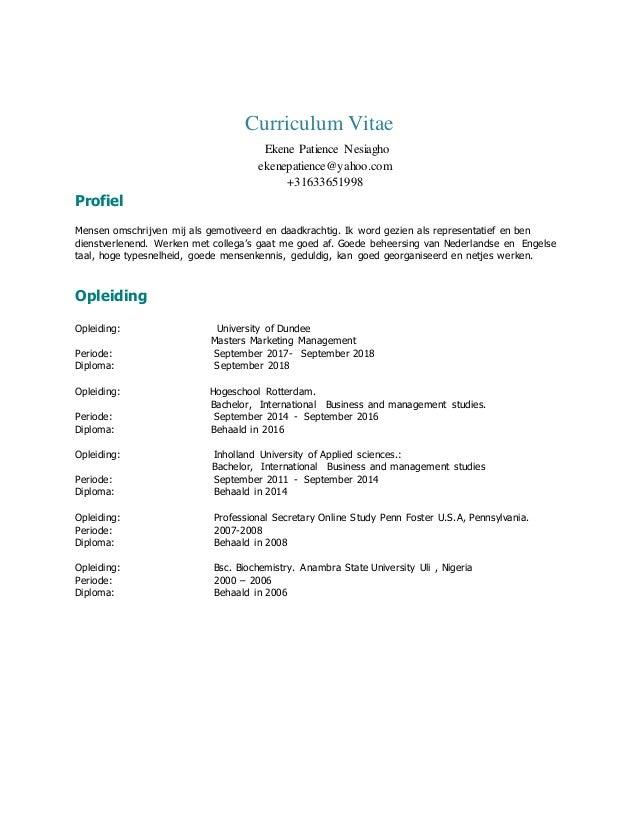 Curriculum Vitae Ekene Patience Nesiagho ekenepatience@yahoo.com +31633651998 Profiel Mensen omschrijven mij als gemotivee...