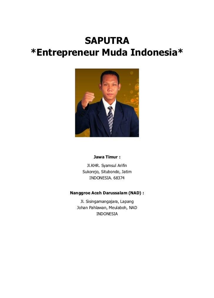 SAPUTRA*Entrepreneur Muda Indonesia*                  Jawa Timur :              Jl.KHR. Syamsul Arifin            Sukorejo...