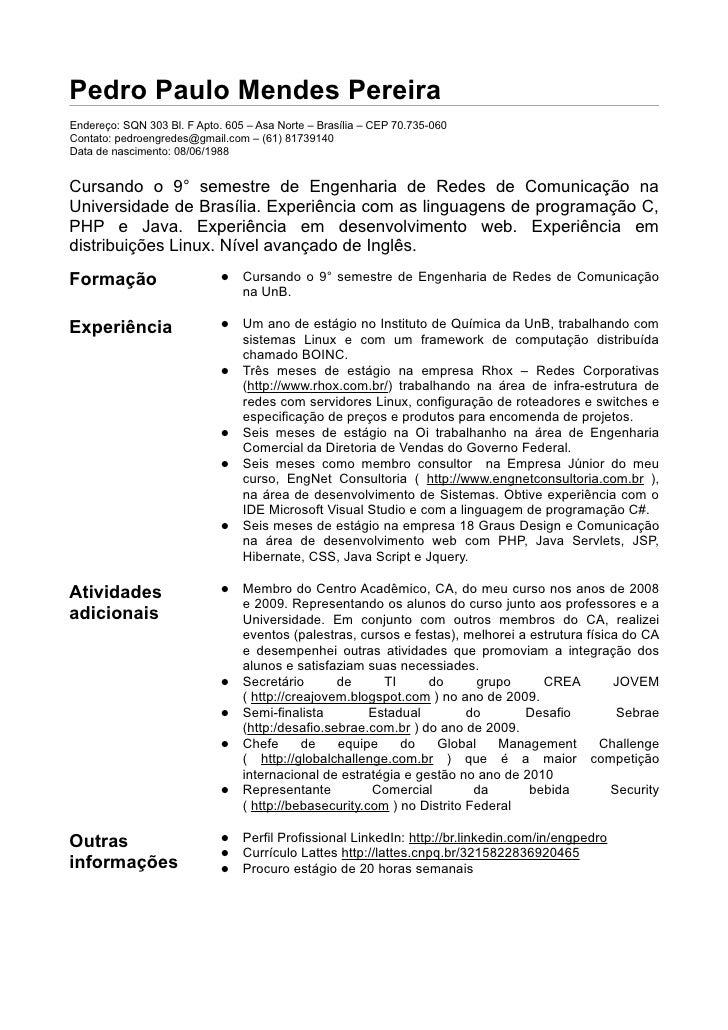 Curriculum Vitae - Pedro Paulo Mendes Pereira. Pedro Paulo Mendes Pereira  Endereço  SQN 303 Bl. F Apto. 605 – Asa 294fe670af46d