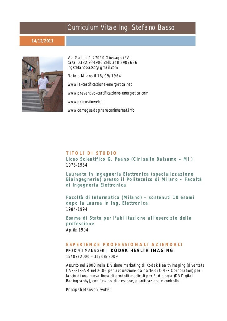 Curriculum Vitae Ing. Stefano Basso14/12/2011             Via Galilei, 1 27010 Giussago (PV)             casa: 0382.934906...