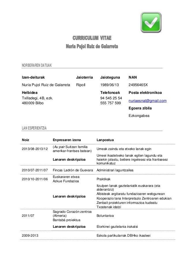 CURRICULUM VITAE Nuria Pujol Ruiz de Galarreta NORBERAREN DATUAK Izen-deiturak Jaioterria Jaioteguna NAN Nuria Pujol Ruiz ...