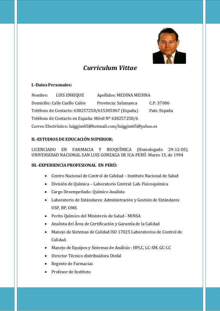 Curriculum VittaeI.-Datos Personales:Nombre:      LUIS ENRIQUE          Apellidos: MEDINA MEDINADomicilio: Calle Cuello Ca...