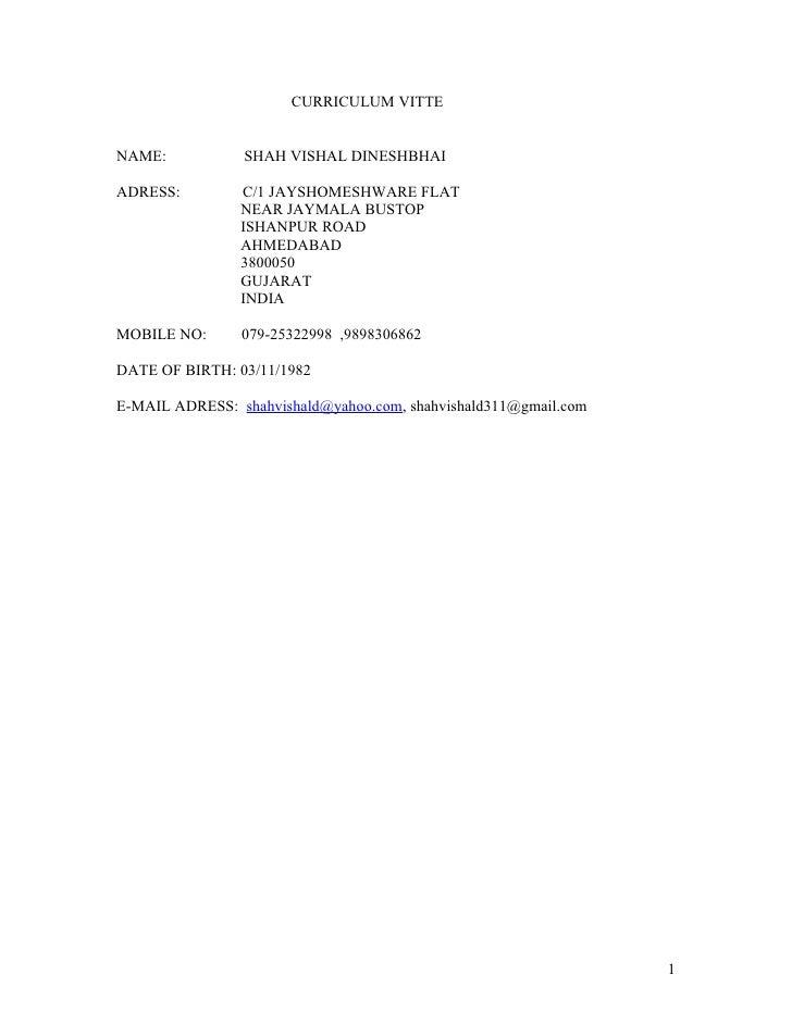 CURRICULUM VITTENAME:           SHAH VISHAL DINESHBHAIADRESS:         C/1 JAYSHOMESHWARE FLAT                NEAR JAYMALA ...