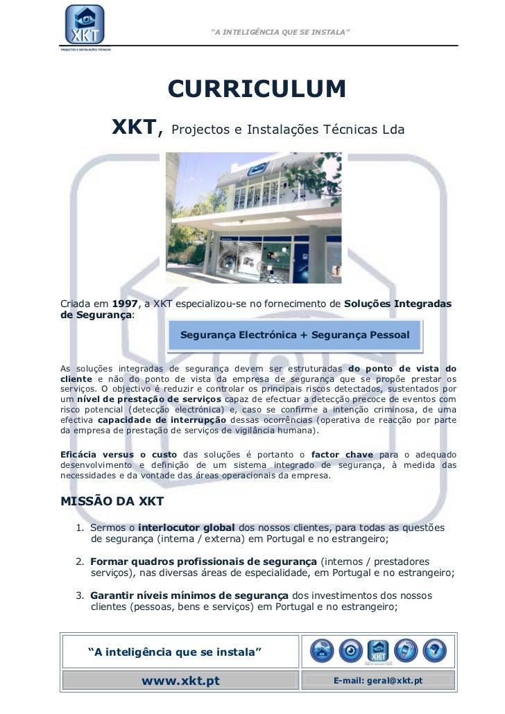 """""""A INTELIGÊNCIA QUE SE INSTALA""""                        CURRICULUM           XKT,          Projectos e Instalações Técnicas..."""