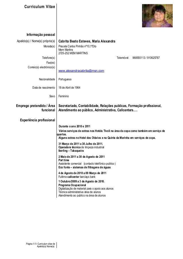 Curriculum Vitae Informação pessoal Apelido(s) / Nome(s) próprio(s) Cabrita Beato Esteves, Maria Alexandra Morada(s) Prace...