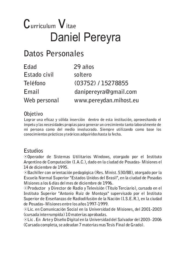 Curriculum Vitae         Daniel PereyraDatos PersonalesEdad                         29 añosEstado civil                 so...