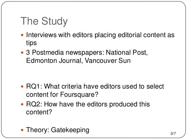 The Study  Interviews with editors placing editorial content as tips  3 Postmedia newspapers: National Post, Edmonton Jo...