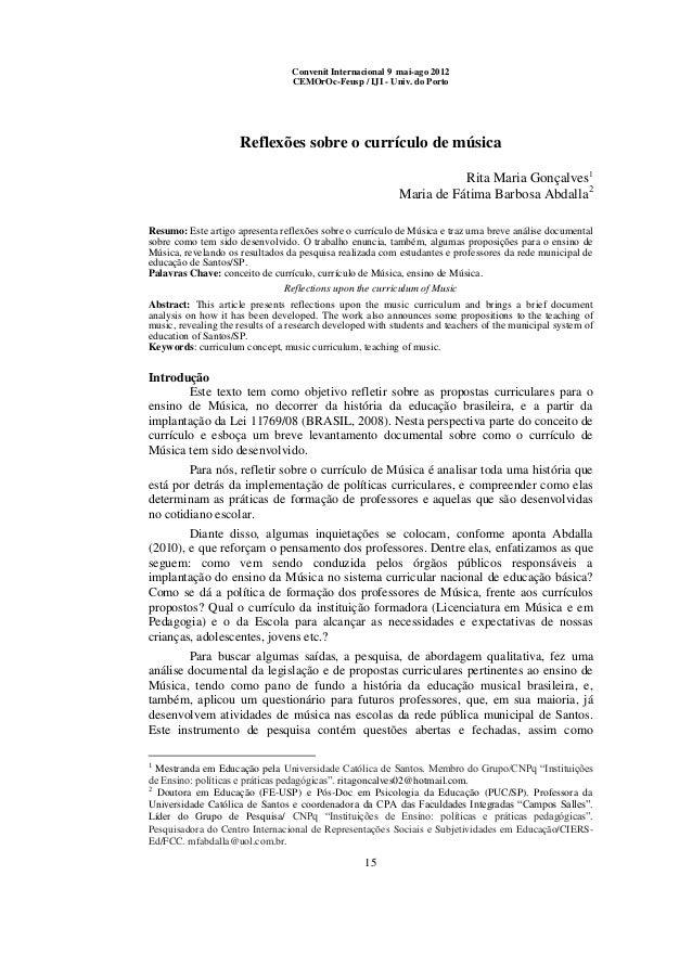 15 Convenit Internacional 9 mai-ago 2012 CEMOrOc-Feusp / IJI - Univ. do Porto Reflexões sobre o currículo de música Rita M...