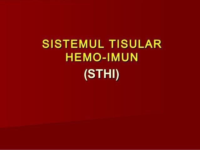 SISTEMUL TISULAR   HEMO-IMUN     (STHI)