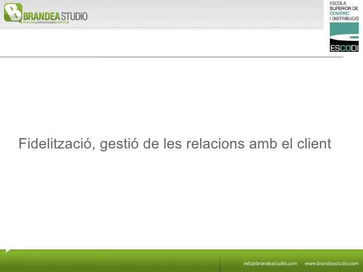 Fidelització, gestió de les relacions amb el client