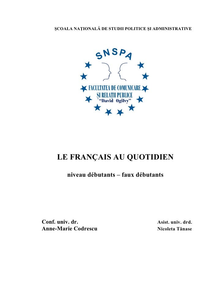 ŞCOALA NAŢIONALĂ DE STUDII POLITICE ŞI ADMINISTRATIVE          LE FRANÇAIS AU QUOTIDIEN          niveau débutants – faux d...