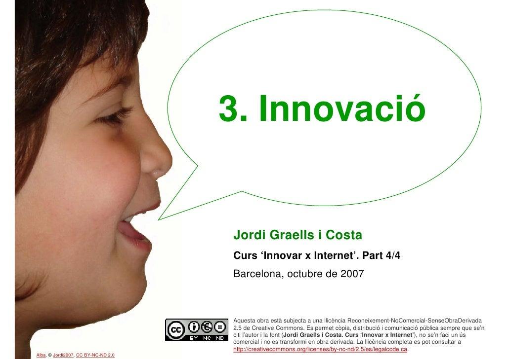 3. Innovació                                        Jordi Graells i Costa                                      Curs 'Innov...