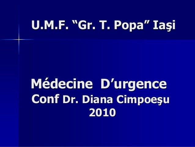 """Médecine D'urgence Conf Dr. Diana Cimpoeşu 2010 U.M.F. """"Gr. T. Popa"""" Iaşi"""