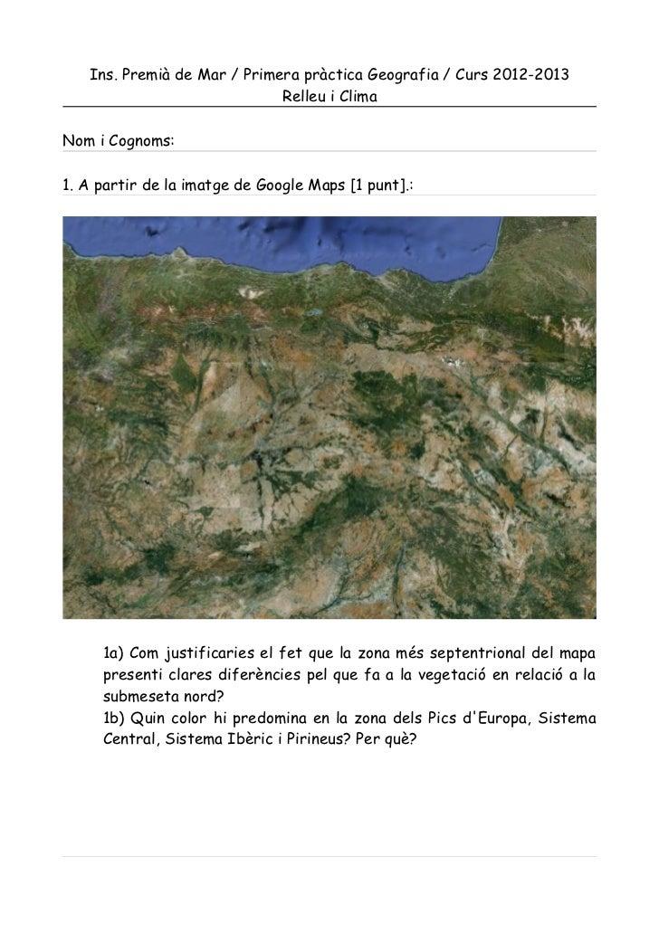 Ins. Premià de Mar / Primera pràctica Geografia / Curs 2012-2013                             Relleu i ClimaNom i Cognoms:1...