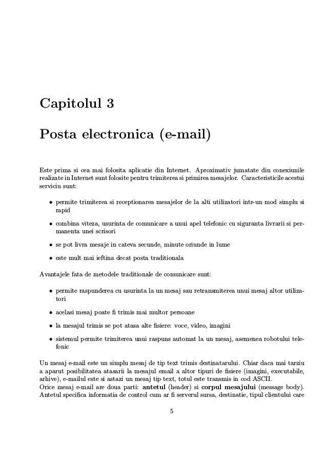 Capitolul 3 Posta electronica (e-mail) Este prima si cea mai folosita aplicatie din Internet. Aproximativ jumatate din con...
