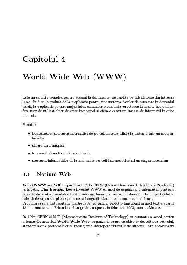 Capitolul 4 World Wide Web (WWW) Este un serviciu complex pentru accesul la documente, raspandite pe calculatoare din intr...