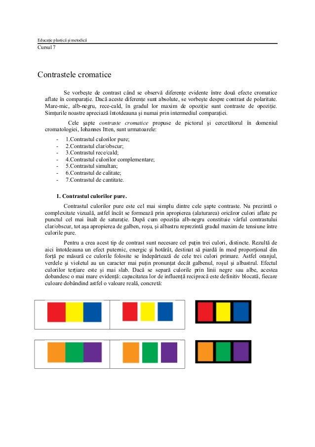 Educaţie plastică şi metodică  Cursul 7  Contrastele cromatice Se vorbeşte de contrast când se observă diferenţe evidente ...