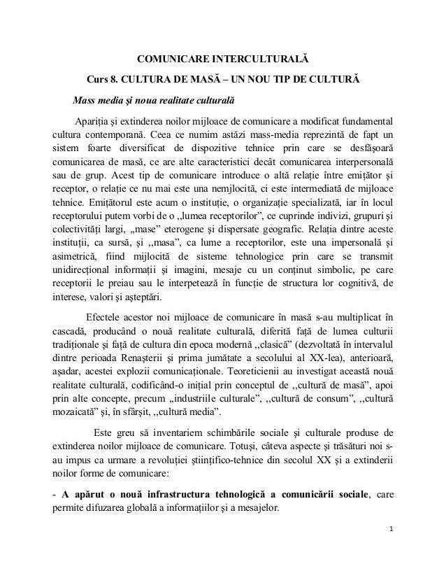 COMUNICARE INTERCULTURALĂ Curs 8. CULTURA DE MASĂ – UN NOU TIP DE CULTURĂ Mass media şi noua realitate culturală Apariţia ...