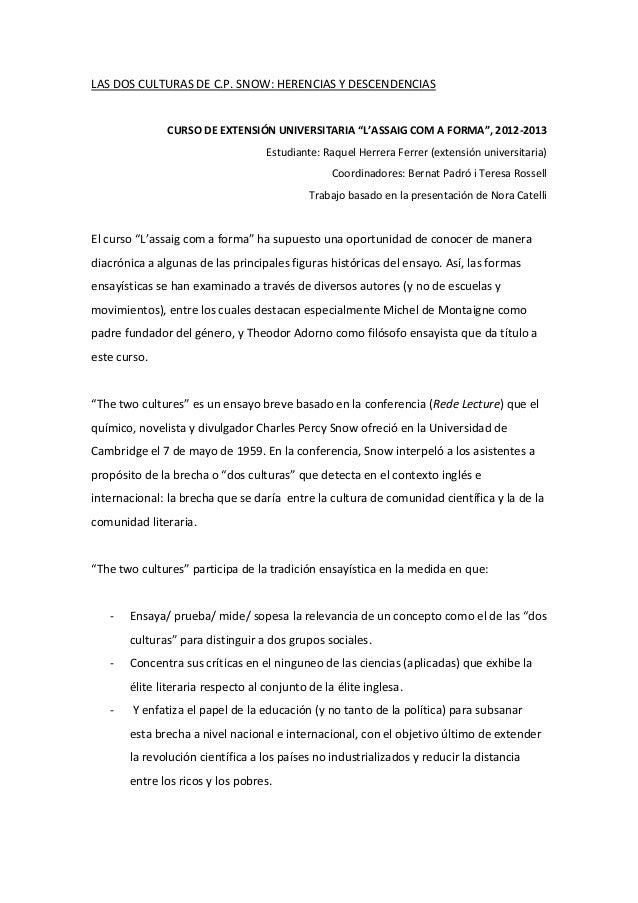 """LAS DOS CULTURAS DE C.P. SNOW: HERENCIAS Y DESCENDENCIAS CURSO DE EXTENSIÓN UNIVERSITARIA """"L'ASSAIG COM A FORMA"""", 2012-201..."""