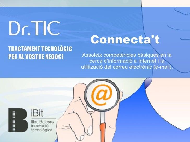ConnectatAssoleix competències bàsiques en la     cerca d'informació a Internet i lautilització del correu electrònic (e-m...