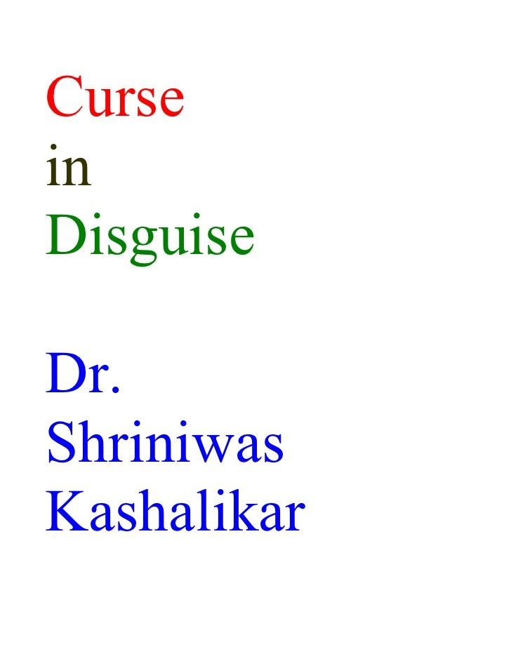 Curse in Disguise  Dr. Shriniwas Kashalikar