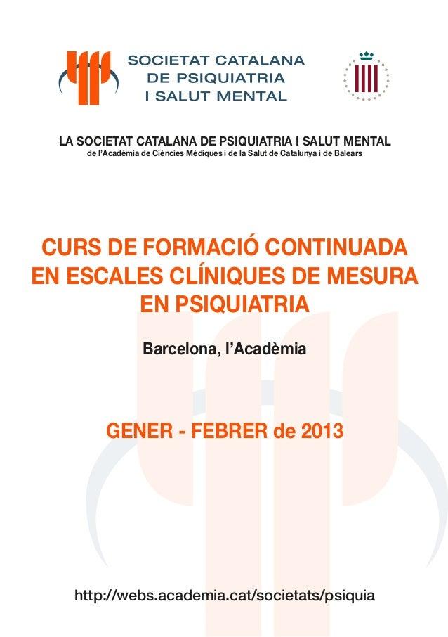 LA SOCIETAT CATALANA DE PSIQUIATRIA I SALUT MENTAL      de l'Acadèmia de Ciències Mèdiques i de la Salut de Catalunya i de...