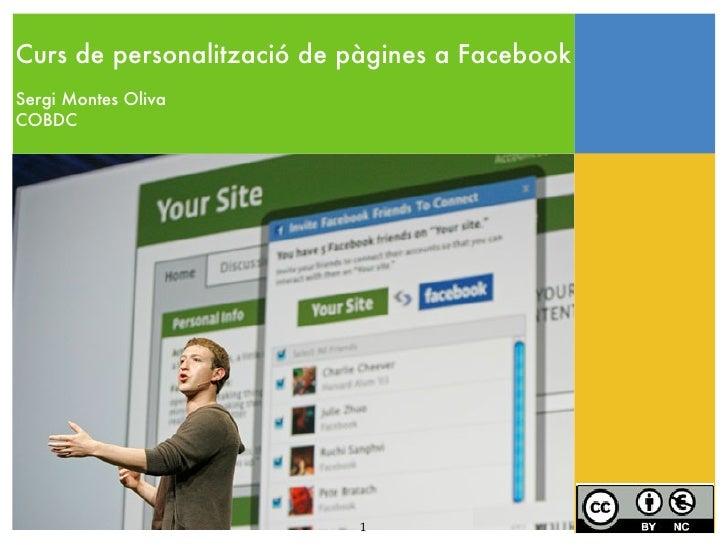Curs de personalització de pàgines a FacebookSergi Montes OlivaCOBDC                           1