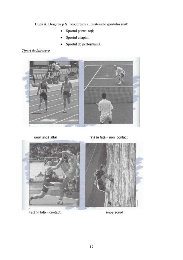 17 După A. Dragnea şi S. Teodorescu subsistemele sportului sunt: • Sportul pentru toţi; • Sportul adaptat; • Sportul de pe...