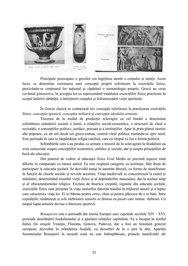 33 Principala preocupare a grecilor era îngrijirea atentă a corpului şi minţii. Acest lucru va determina creionarea unei c...