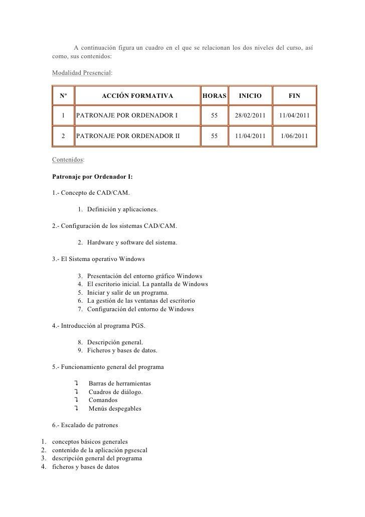 A continuación figura un cuadro en el que se relacionan los dos niveles del curso, así     como, sus contenidos:     Modal...