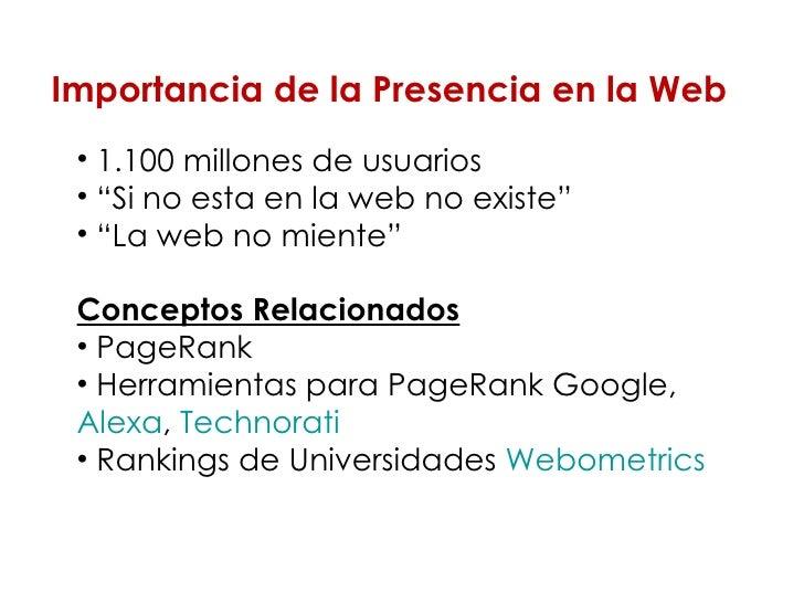 "<ul><li>1.100 millones de usuarios </li></ul><ul><li>"" Si no esta en la web no existe"" </li></ul><ul><li>"" La web no mient..."