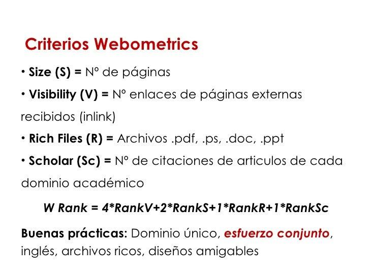 <ul><li>Size (S) =  Nº de páginas </li></ul><ul><li>Visibility (V) =  Nº enlaces de páginas externas recibidos (inlink)  <...