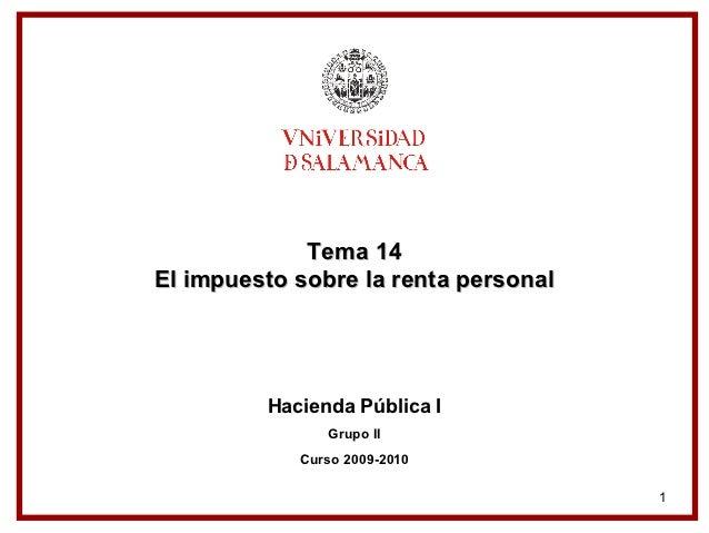 Tema 14El impuesto sobre la renta personal         Hacienda Pública I               Grupo II            Curso 2009-2010   ...