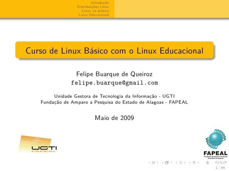 Introdução                  Distribuições Linux                     Linux na prática                   Linux Educacional  ...