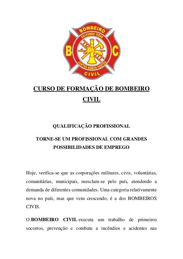 CURSO DE FORMAÇÃO DE BOMBEIRO CIVIL QUALIFICAÇÃO PROFISSIONAL TORNE-SE UM PROFISSIONAL COM GRANDES POSSIBILIDADES DE EMPRE...