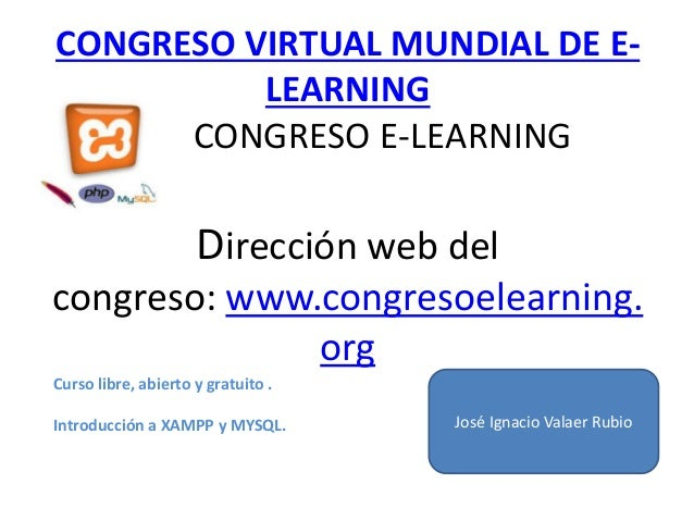 CONGRESO VIRTUAL MUNDIAL DE E- LEARNING CONGRESO E-LEARNING Dirección web del congreso: www.congresoelearning. org José Ig...